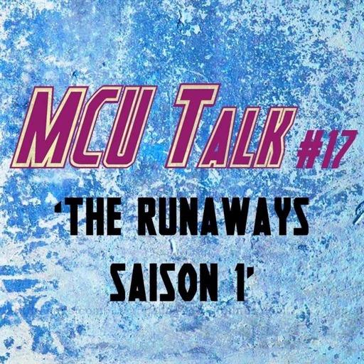 MCU Talk #17 'The Runaways - Saison 1'