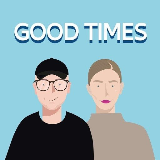 The Good Times Podcast