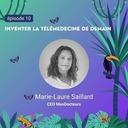 (010) Inventer la télémédecine de demain - Marie-Laure Saillard CEO de MesDocteurs