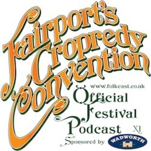 Fairport's Cropredy FolkCast, sponsored by Wadworth, Edition XI