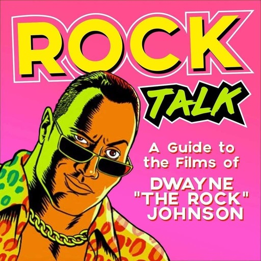 Rock Talk: A Guide to the Films of Dwayne Johnson
