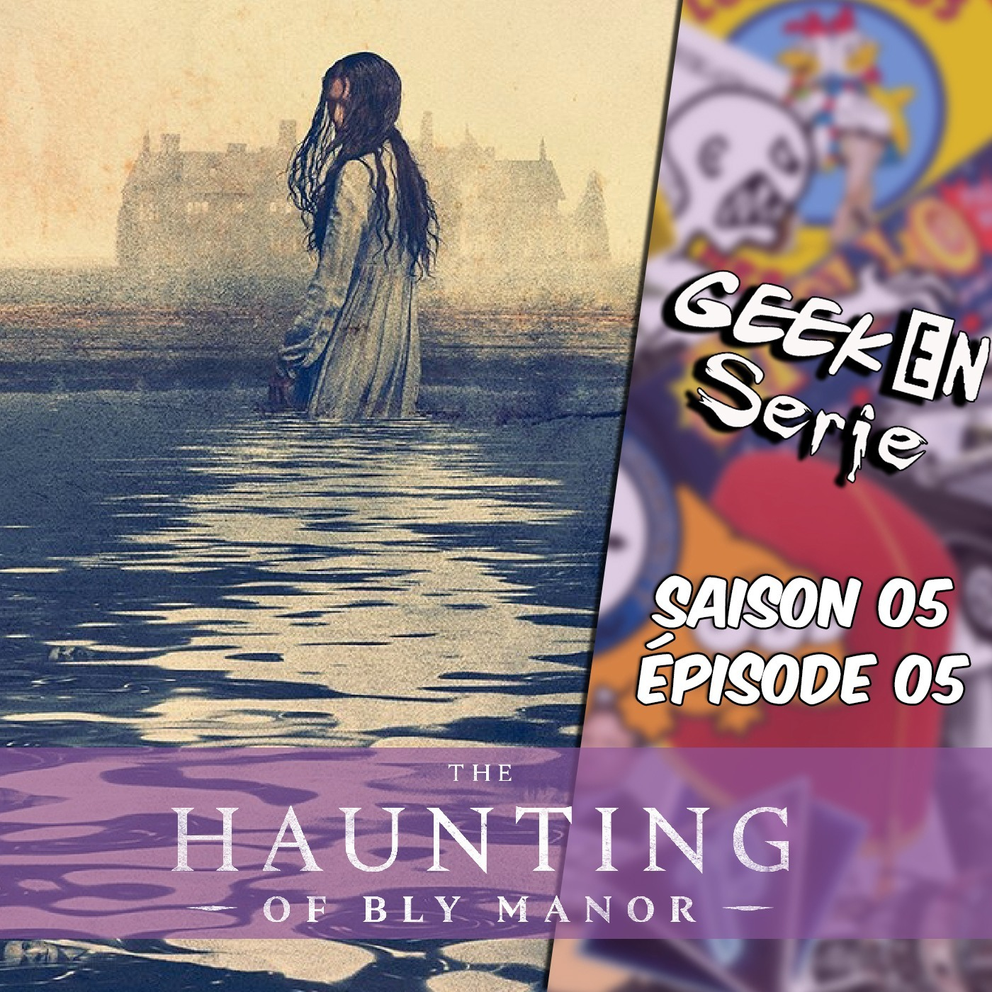 Geek en série 5X05 : The haunting of Bly Manor