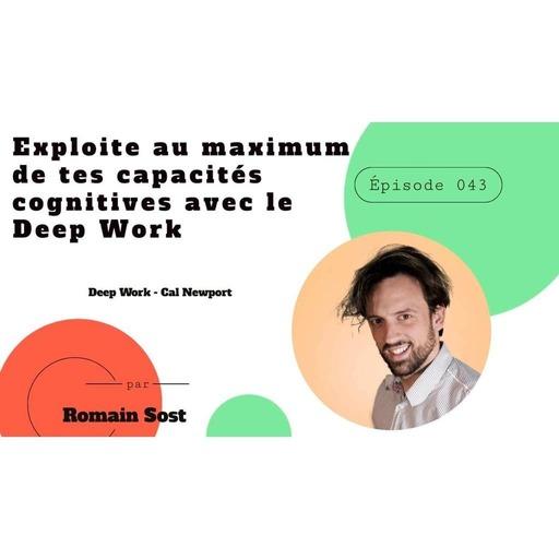 Épisode 043  - Exploite au maximum de tes capacités cognitives avec le Deep Work