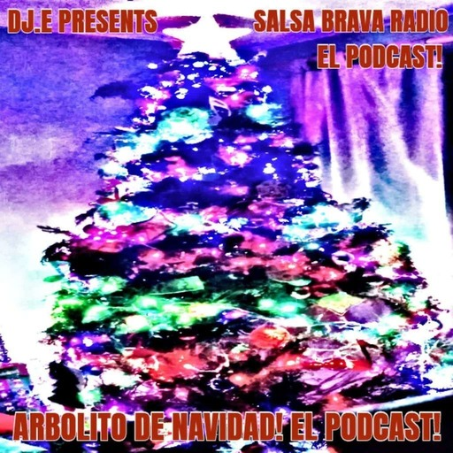 DJ.E Presents: Arbolito De Navidad! El Podcast!