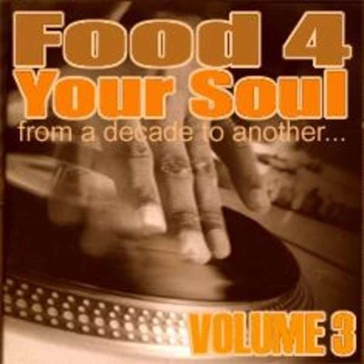 FOOD 4 YOUR SOUL - Volume 3 : From a decade to another (Part 1)
