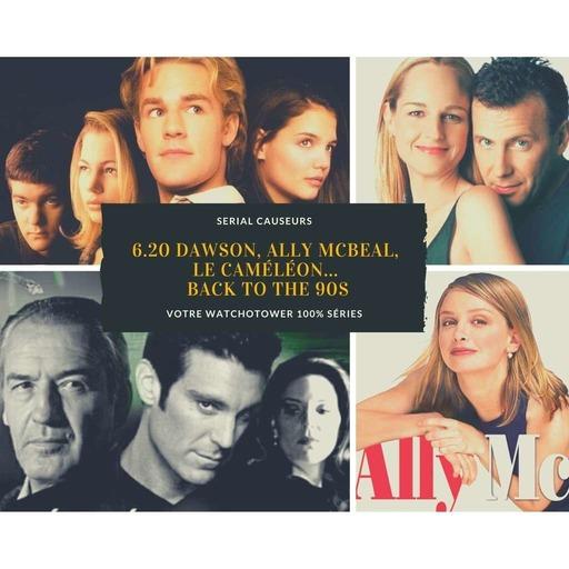 6x20 - Ally McBeal, Dawson, Le Caméléon, retour dans les années 90