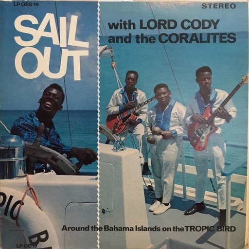 Sail Out by Lord Cody and the Coralites