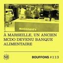 #113 - A Marseille, un ancien Mcdo devenu banque alimentaire