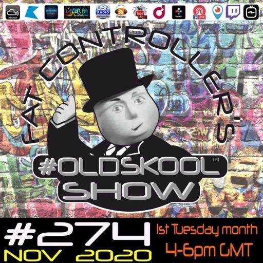 Fat Controller's #OLDSKOOL SHOW #274 Nov. 2020