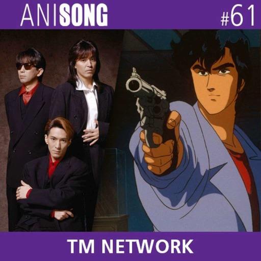 ANISONG #61 | TM NETWORK (City Hunter)