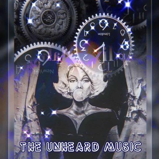 The Unheard Music 5/12/20