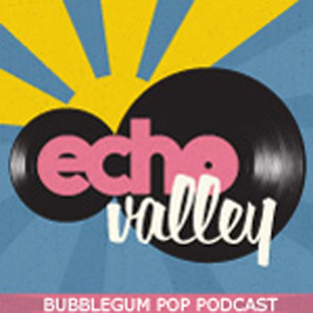 Echo Valley: The Original Bubblegum Music Podcast