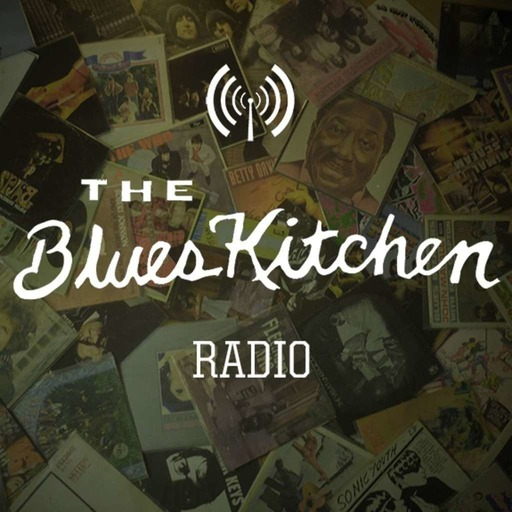 The Blues Kitchen Radio: 19 March 2018