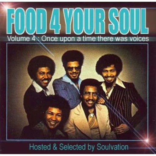 FOOD 4 YOUR SOUL - Volume 4 : Once upon a time there was voices