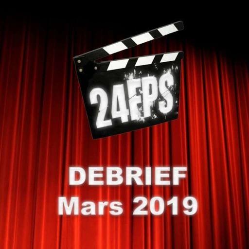 24FPS Debrief Mars 2019