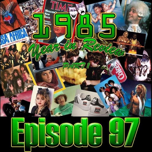 Episode 97 - 1985 Year in Review Part 1