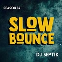 SlowBounce Uptempo | S14 Episode 13 | Dj Septik