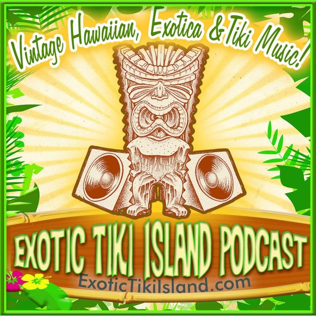Exotic Tiki Island Podcast