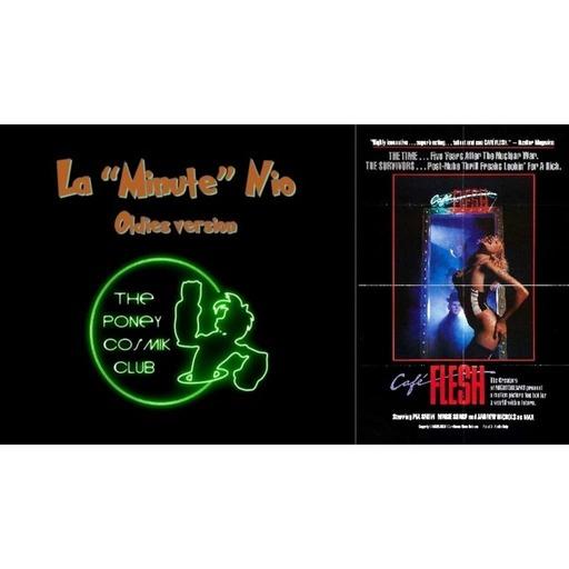 LA MINUTE NIO - Oldies version - CAFE FLESH (1982)