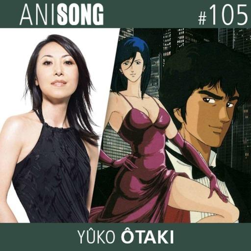 ANISONG #105 | Yûko Ôtaki (City Hunter)