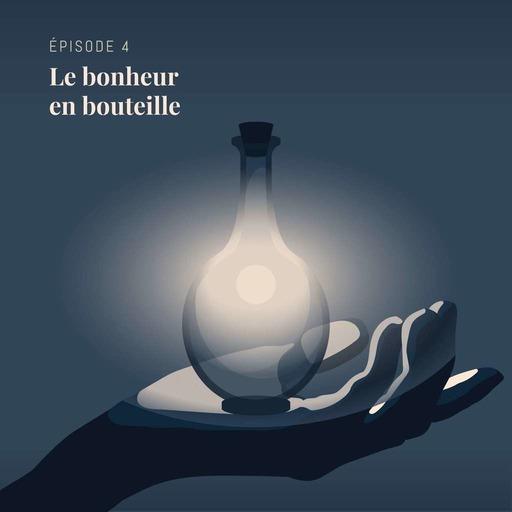 C01E04 — Le Bonheur En Bouteille.mp3