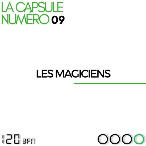 La Capsule 09 - Les Magiciens