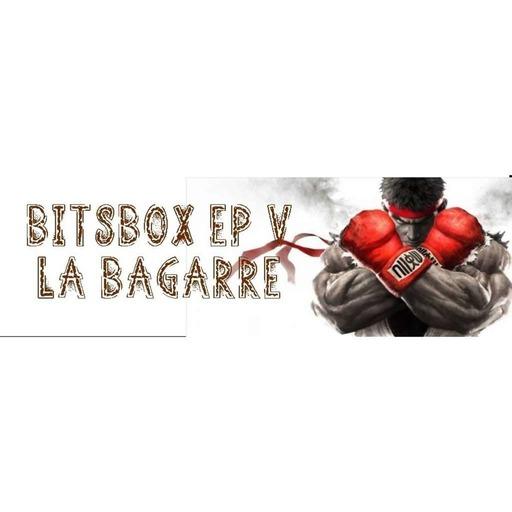 La Bitsbox Ep 05 : La bagarre !!