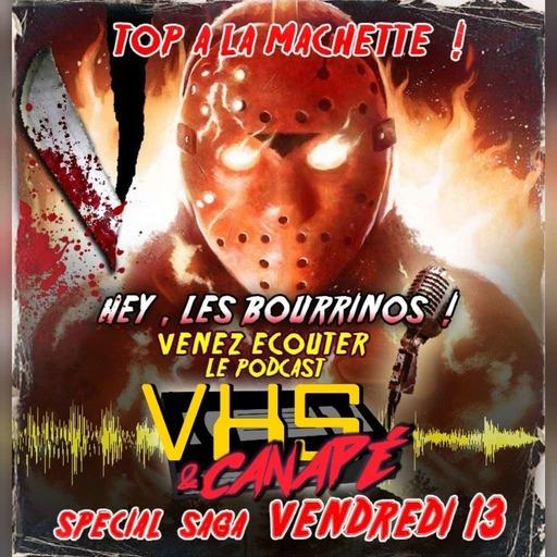 Friday the 13th, la saga... Top à la machette !