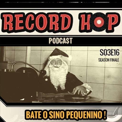 Record Hop Podcast Episódio 35: Bate o Sino Pequenino !
