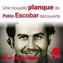 25 septembre 2020 - Une nouvelle planque de Pablo Escobar découverte - Sur le pouce