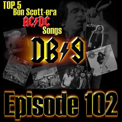 Episode 102 - Top 5 Bon Scott Era AC/DC Songs