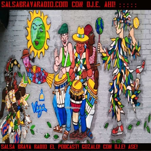 DJ.E. Presents: La SALSA BRAVA VIVE! El Podcast!