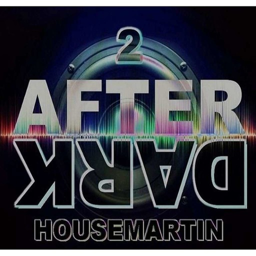 AFTER DARK 2 - HOUSEMARTIN