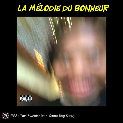 LMDB #83 : Some Rap Songs, Earl Sweatshirt nous fait transpirer