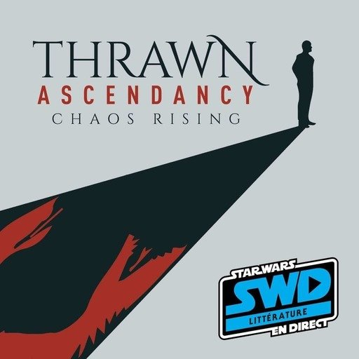 SWD Littérature - Thrawn Ascendancy Chaos Rising