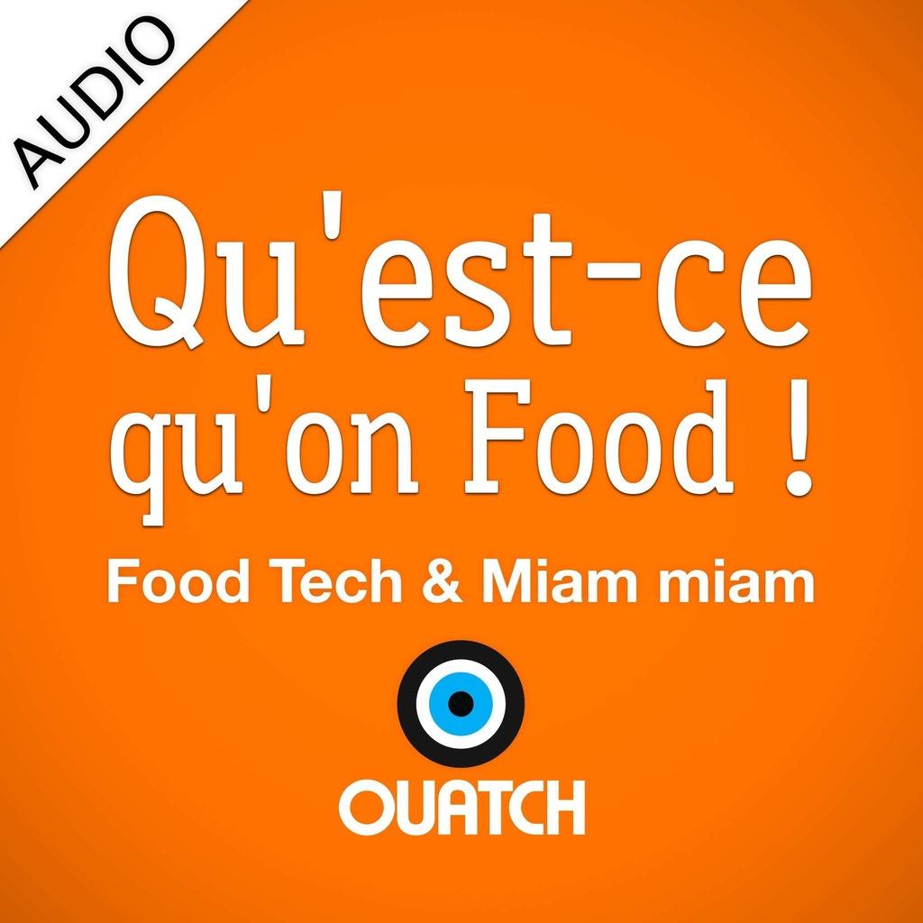 Qu'est ce qu'on Food ! (AUDIO)