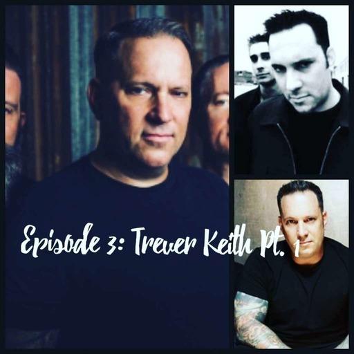 Season 2 Episode 3 - Trever Keith Pt. 1