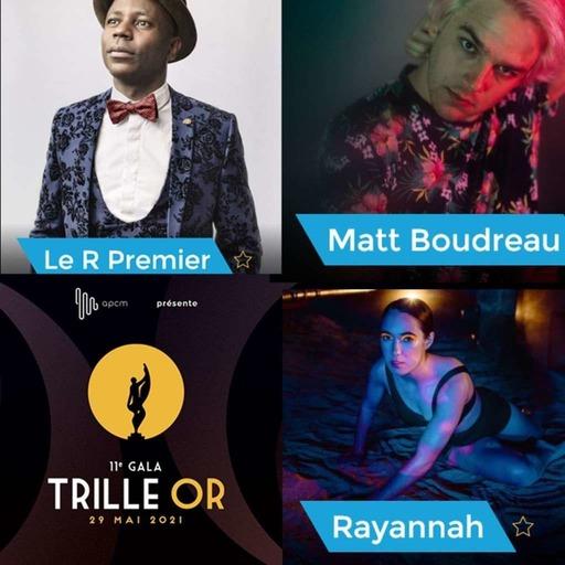 Trille Or 2021 :  Rayannah (Manitoba), Le R premier (Ontario) , Matt Boudreau (Nouveu-Brunswick)