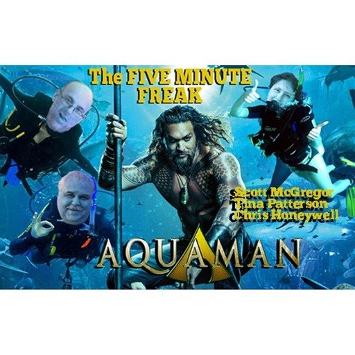 The 5 Minute Freak - Aquaman