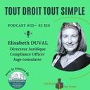 S2 E10 - # 23 Elisabeth DUVAL - Directeur Juridique, Compliance Officer et Juge consulaire