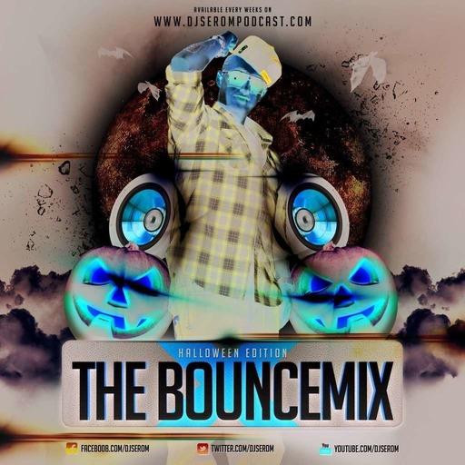 DJ SEROM - THE BOUNCEMIX PODCAST EP91 - HALLOWEEN EDITION