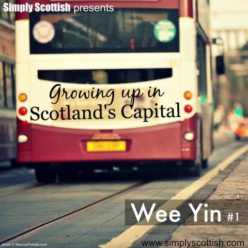 Growing up in Scotland's Capital (Wee Yin #1)