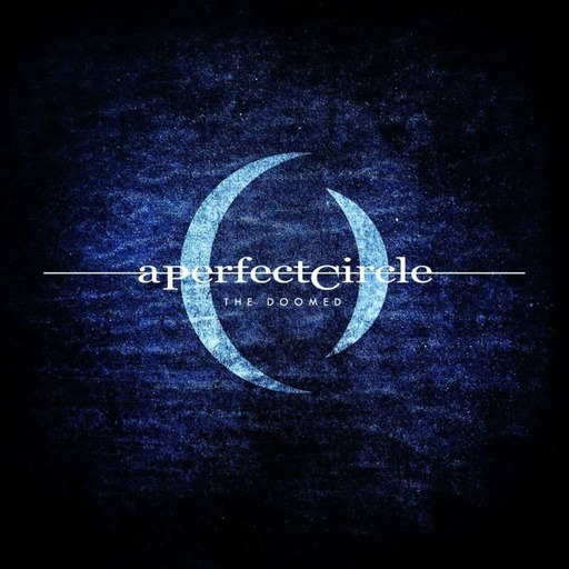 Minisode : A Perfect Circle - The Doomed