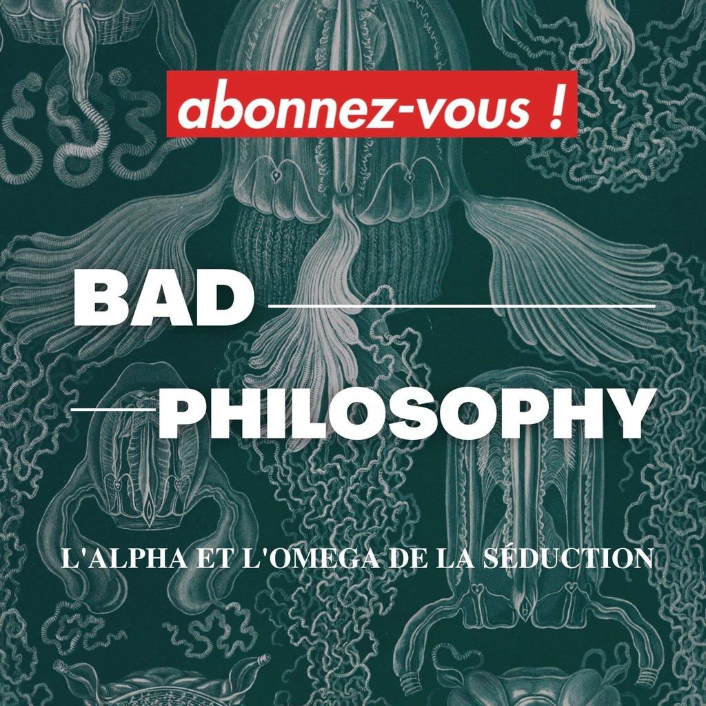 BAD PHILOSOPHY
