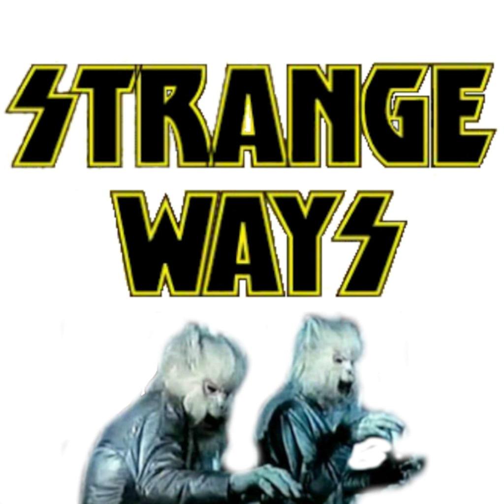 STRANGE WAYS Podcast