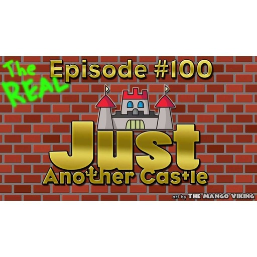 Just Another Castle #102 - The REAL Episode #100