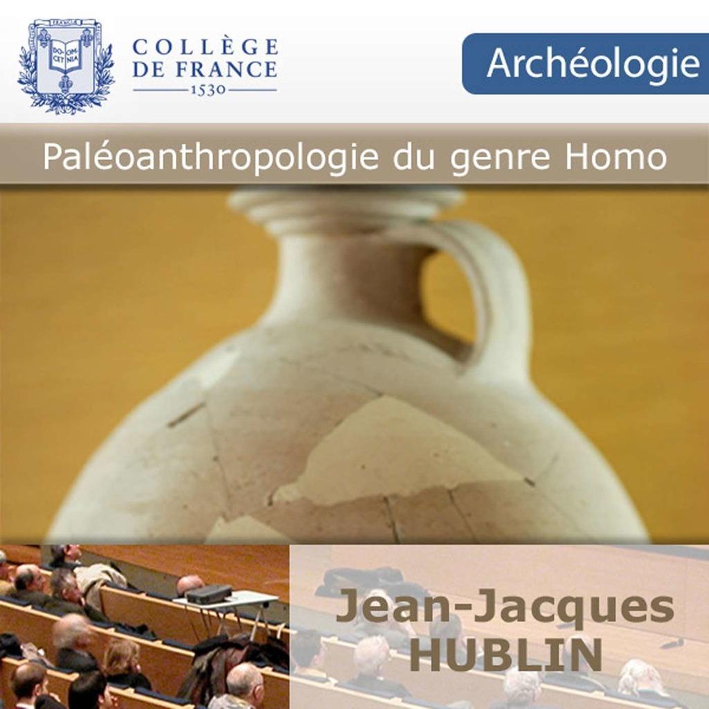 Paléoanthropologie du genre Homo - Jean-Jacques Hublin