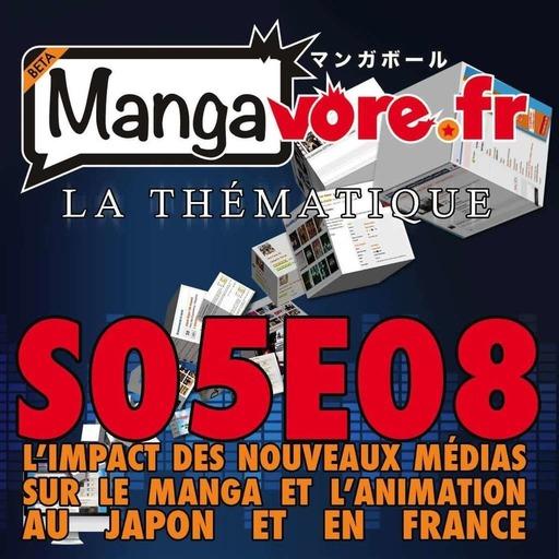 Mangavore.fr l'émission s05e08 - La Thématique - L'impact des nouveaux médias sur le manga et l'animation au Japon et en France