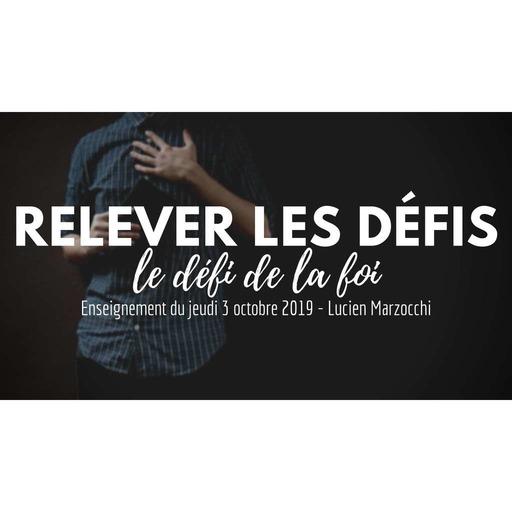 Le défi de la foi - Lucien Marzocchi - 03102019.mp3