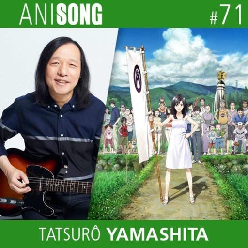 ANISONG #71 | Tatsurô Yamashita (Summer Wars)